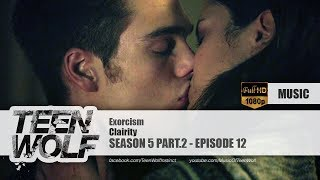 Clairity - Exorcism | Teen Wolf 5x12 Music [HD]