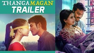 getlinkyoutube.com-Thangamagan - Official Trailer |  Dhanush, Amy Jackson, Samantha | Anirudh Ravichander