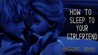 getlinkyoutube.com-MMD - How to sleep to your girlfriend | Elsa & Jack