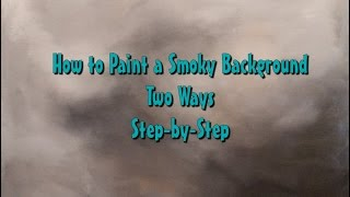Painting Smoky Backgrounds Two Ways -  Step by Step Acrylic Painting on Canvas for Beginners