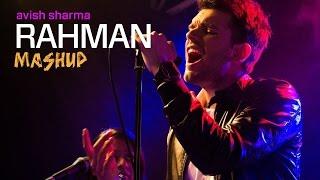 Tu Hi Re - Dil Se   A.R. Rahman Mashup   Avish Sharma ft. Ronkini Gupta, Darpan Suthar