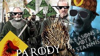 getlinkyoutube.com-Reasons 2 Vote 4 Stannis The Mannis || Game of Thrones Parody