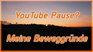 getlinkyoutube.com-★ Meine Beweggründe für eine YouTube-Pause ★