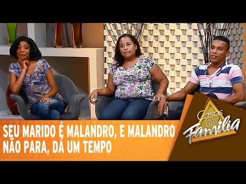 Casos de Família (23/02/15) - Seu marido é malandro, e malandro não para, dá um tempo!