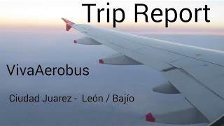 getlinkyoutube.com-Trip Report - VivaAerobus Airbus A320 - Ciudad Juarez to Leon/Bajío