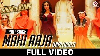 getlinkyoutube.com-Mahi Aaja Unplugged - Arijit Singh - Full Video | Singh Is Bliing | Akshay Kumar & Amy Jackson