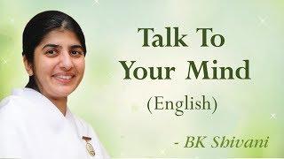 Talk To Your Mind: BK Shivani (English)