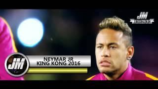 getlinkyoutube.com-Neymar  ●  KING KONG  ●  2016  ●