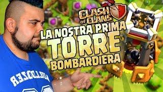 getlinkyoutube.com-La Nostra Prima Torre Bombardiera su Clash of Clans!