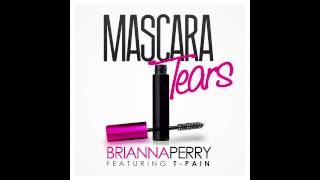 Brianna Perry - Mascara Tears (ft. T-Pain)