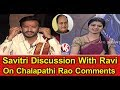 Savitri Discussion With Anchor Ravi   Chalapathi Rao Comments On Women   7PM Discussion   V6 News