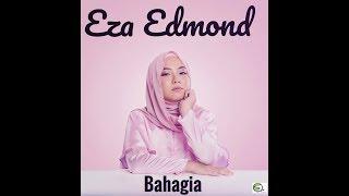 Bahagia - Eza Edmond (Official Lyric Video)