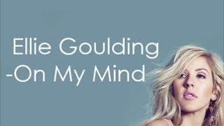getlinkyoutube.com-On My Mind - Ellie Goulding - Lyrics  ♫
