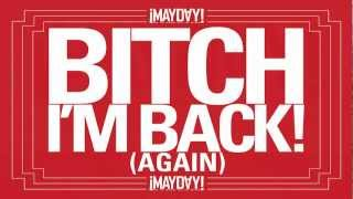 ¡MAYDAY! - Bitch I'm Back (Again)
