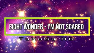Eight Wonder - I'm Not Scared (Re Dub Mix)
