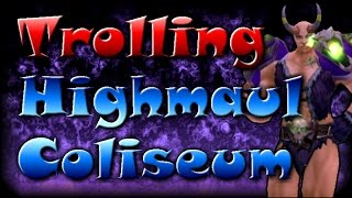 getlinkyoutube.com-Trolling Highmaul Coliseum | WoD 6.0.3
