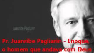 getlinkyoutube.com-Pr  Juanribe Pagliarin   Enoque, o homem que andava com Deus pregação completa maravilhosa