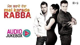 Mel Karade Rabba Jukebox - Full Album Songs | Jimmy Shergill, Gippy Grewal, Neeru Bajwa