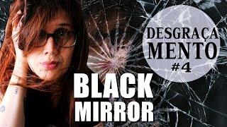 getlinkyoutube.com-DESGRAÇAMENTO #4 - BLACK MIRROR