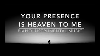 getlinkyoutube.com-Your Presence Is Heaven To Me: 1 Hour Piano Music, Meditation Music, Worship Music, Prayer Music