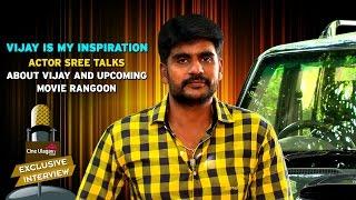 getlinkyoutube.com-Vijay is My Inspiration - Actor Shree Interview | Rangoon Movie