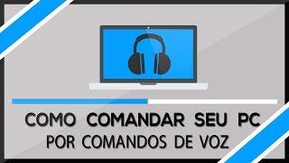 getlinkyoutube.com-Como COMANDAR seu PC por VOZ (Exclusivo)