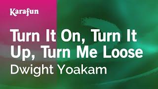 getlinkyoutube.com-Karaoke Turn It On, Turn It Up, Turn Me Loose - Dwight Yoakam *