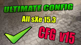 getlinkyoutube.com-★ Best CFG Aim - No Recoil v15 ★ ULTIMATE CONFIG ★ All sXe 15.3 [2015] ★