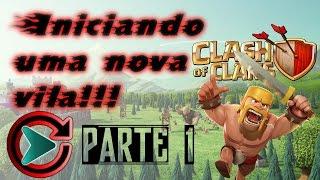 Clash of Clans - Iniciando do ZERO parte 1 (CV1 e CV2)