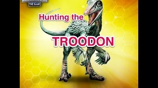 Hunting the TROODON Dinosaur - Jurassic World the Game.