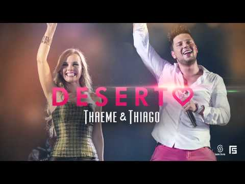 Thaeme & Thiago - Deserto (Lanamento 2013)