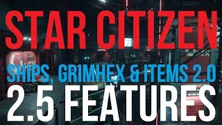 getlinkyoutube.com-Star Citizen 2.5 Features | Ships, GrimHEX & Items 2.0
