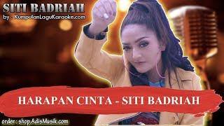 HARAPAN CINTA - SITI BADRIAH Karaoke