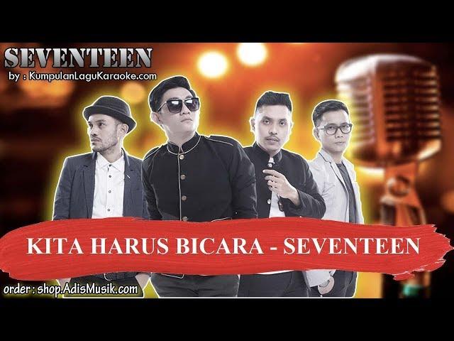 KITA HARUS BICARA -  SEVENTEEN Karaoke