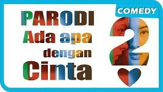 Parodi AADC 2 (Ada Apa Dengan Cinta 2) W/ Tara, Gema And Crew