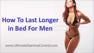 getlinkyoutube.com-How To Last Longer in Bed For Men FAST and Easily