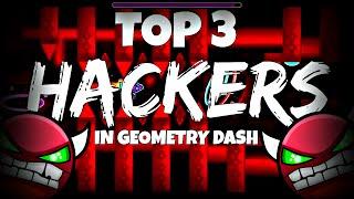 ★Top 3 HACKERS in Geometry Dash 2.01★