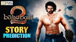 getlinkyoutube.com-Baahubali 2 Story Prediction From Trailer || Prabhas, Rana, Anushka || Fan Made