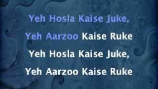 Yeh Hosla Kaise Jhuke