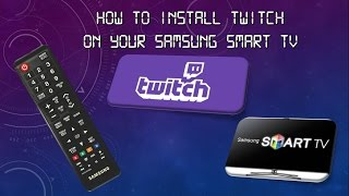 How To Install Twitch On Your Samsung Smart TV - F Series