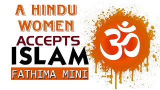 getlinkyoutube.com-A Hindu Girl Accepts ISLAM   Fathima Mini   Vilakkumadam c/o Niche of Truth