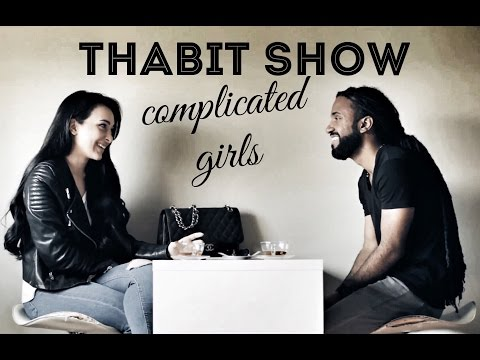 Thabit Show - Complicated Girls