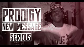 Prodigy - Serious (The New Message)