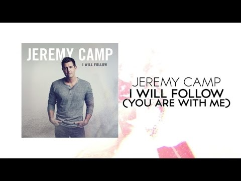I Will Follow (You Are With Me)/Jeremy Camp