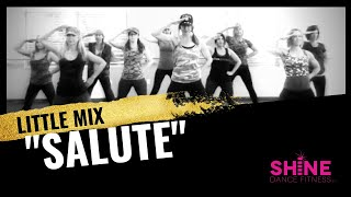 """""""Salute"""" By Little Mix. SHiNE DANCE FITNESS"""