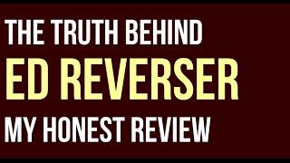 getlinkyoutube.com-░▒▓ ED Reverser Review | ED Reverser Program | Is ED Reverser Book a Scam | Download Instructions ▓▒