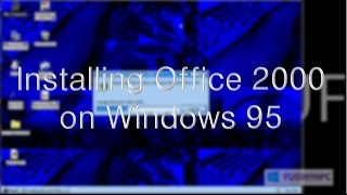 getlinkyoutube.com-Installing Microsoft Office 2000 on Windows 95