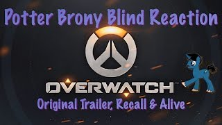 getlinkyoutube.com-PotterBrony Blind Reaction Overwatch Shorts Trailer, Recall & Alive