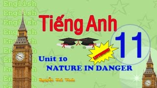 getlinkyoutube.com-TIẾNG ANH LỚP 11 - UNIT 10 : NATURE IN DANGER (LISTENING) | ENGLISH 11