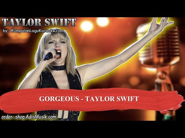 GORGEOUS - TAYLOR SWIFT Karaoke
